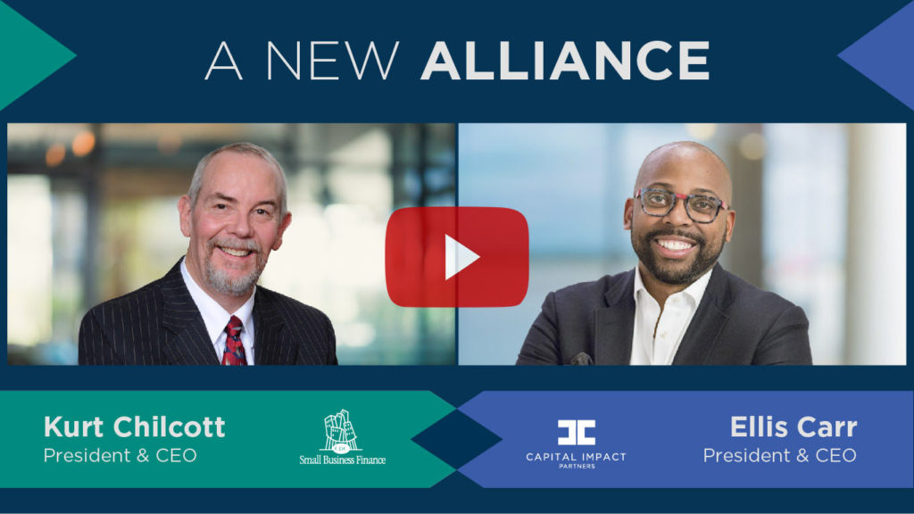 CDC Small Business CEO Kurt Chilcott and Capital Impact Partners CEO Ellis Carr