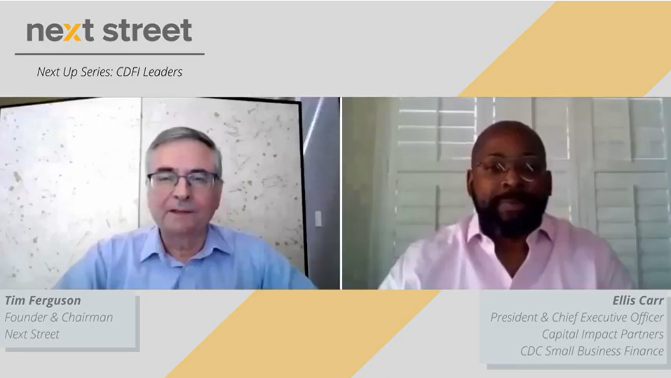Tim Ferguson of Next Street and Ellis Carr of Capital Impact Partners and CDC Small Business Finance
