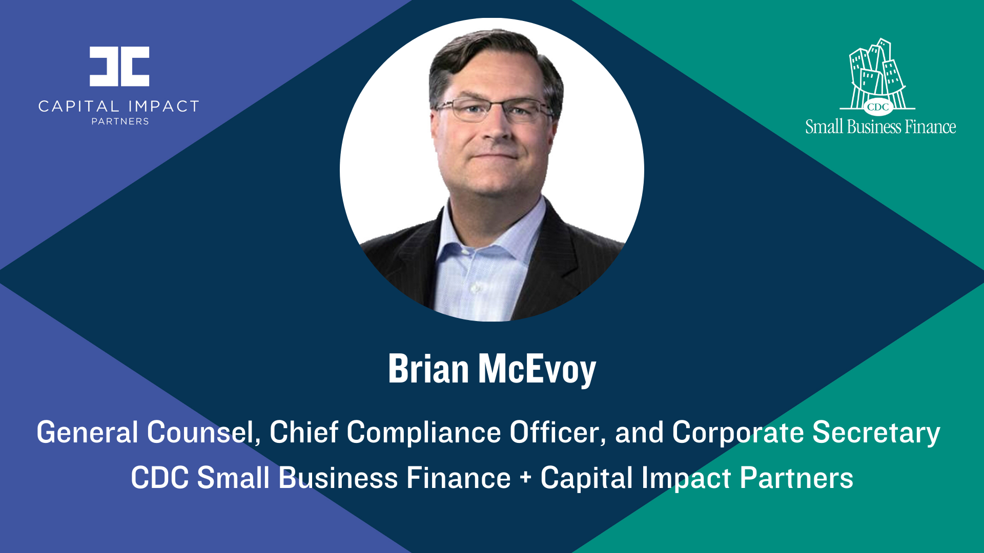 Brian McEvoy, General Counsel, Chief Compliance Officer, and Corporate Secretary